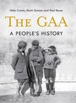 The GAA - A People's History
