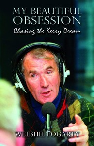 Weeshie Fogarty -- My Beautiful Obsession - Chasing the Kerry Dream